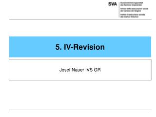 5. IV-Revision