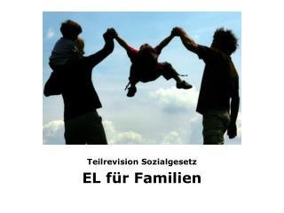 Teilrevision Sozialgesetz EL für Familien