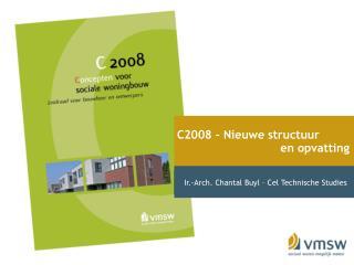 C2008 � Nieuwe structuur                               en opvatting