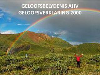 GELOOFSBELYDENIS AHV GELOOFSVERKLARING 2000