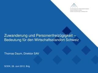 Zuwanderung und Personenfreizügigkeit –  Bedeutung für den Wirtschaftsstandort Schweiz