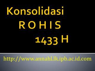 Konsolidasi      R O H I S 1433 H