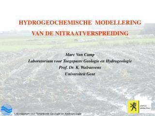 HYDROGEOCHEMISCHE  MODELLERING VAN DE NITRAATVERSPREIDING Marc Van Camp