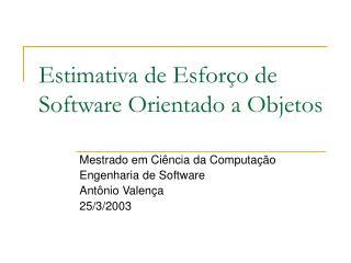 Estimativa de Esforço de Software Orientado a Objetos