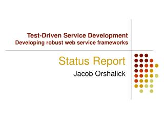 Test-Driven Service Development Developing robust web service frameworks