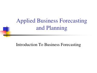 Applied Business Forecasting and Planning