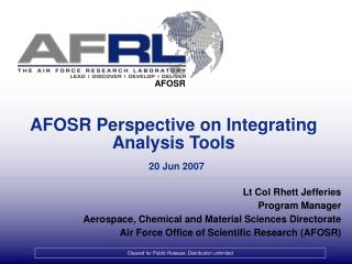 AFOSR Perspective on Integrating Analysis Tools 20 Jun 2007