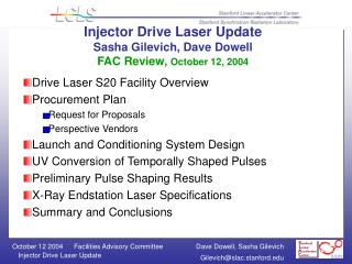 Injector Drive Laser Update Sasha Gilevich, Dave Dowell FAC Review,  October 12, 2004