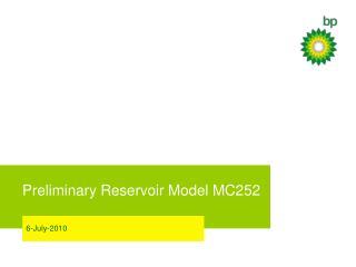 Preliminary Reservoir Model MC252