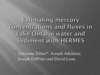 Estimating mercury concentrations and fluxes in Lake Ontario water and sediment with HERMES