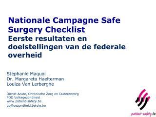Stéphanie Maquoi Dr. Margareta Haelterman Louiza Van Lerberghe