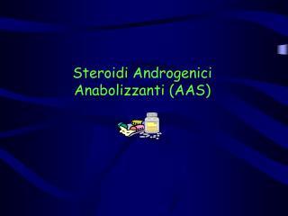 Steroidi Androgenici Anabolizzanti (AAS)
