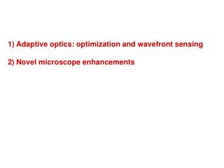Adaptive optics: optimization and wavefront sensing Novel microscope enhancements