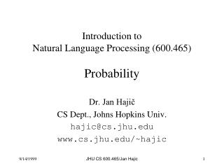 Introduction to  Natural Language Processing (600.465) Probability
