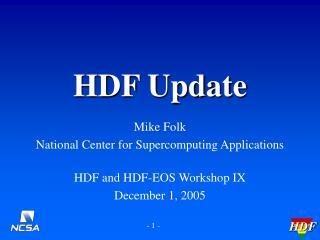 HDF Update