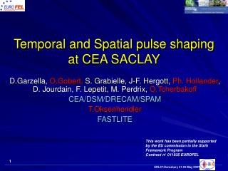 Temporal and Spatial pulse shaping at CEA SACLAY