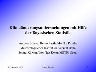 Klimaänderungsuntersuchungen mit Hilfe der Bayesischen Statistik