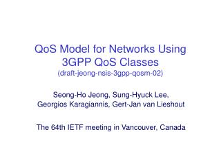 QoS Model for Networks Using 3GPP QoS Classes       (draft-jeong-nsis-3gpp-qosm-02)