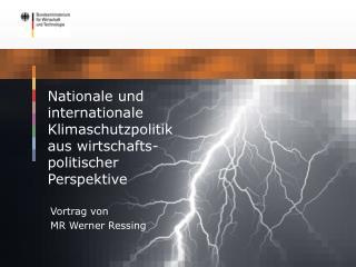 Nationale und internationale Klimaschutzpolitik  aus wirtschafts- politischer  Perspektive