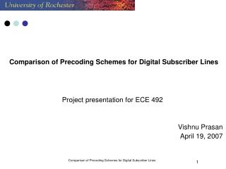 Comparison of Precoding Schemes for Digital Subscriber Lines