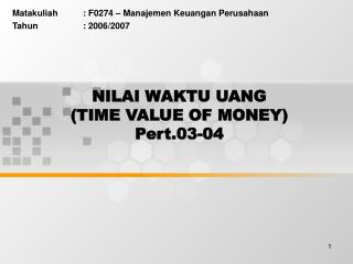 NILAI WAKTU UANG (TIME VALUE OF MONEY) Pert.03-04