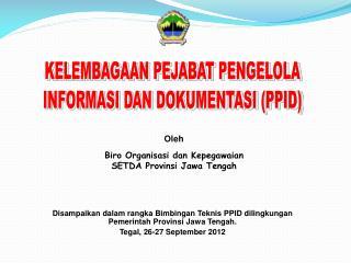 Oleh  Biro Organisasi dan Kepegawaian  SETDA Provinsi Jawa Tengah