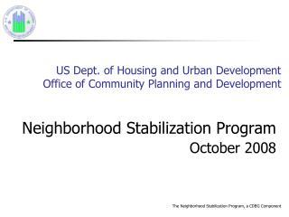 The Neighborhood Stabilization Program, a CDBG Component