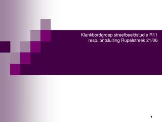 Klankbordgroep streefbeeldstudie R11  resp. ontsluiting Rupelstreek 21/06