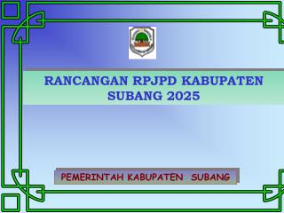 RANCANGAN RPJPD KABUPATEN SUBANG 2025