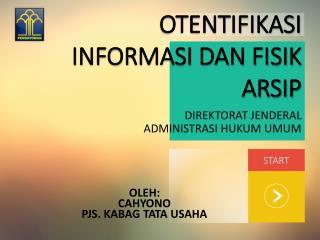 OTENTIFIKASI INFORMASI DAN FISIK ARSIP