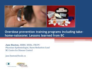 Overdose prevention training programs including take-home-naloxone: Lessons learned from BC