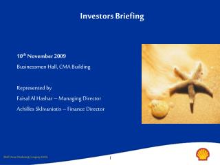 10th November 2009 Businessmen Hall, CMA Building  Represented by  Faisal Al Hashar   Managing Director Achilles Sklivan