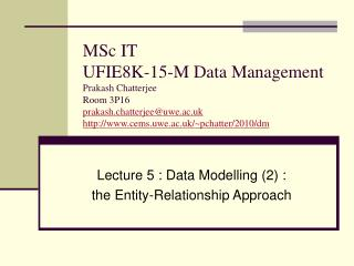 Lecture 5 : Data Modelling (2) : the Entity-Relationship Approach