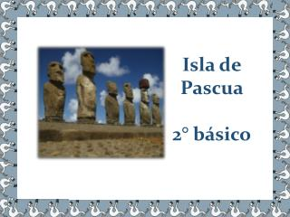 Isla de Pascua  2° básico