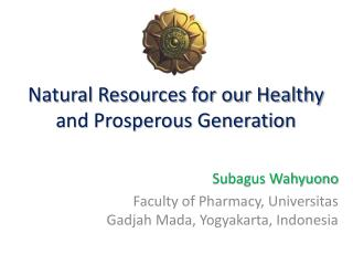 Natural Resources for our Healthy and Prosperous Generation