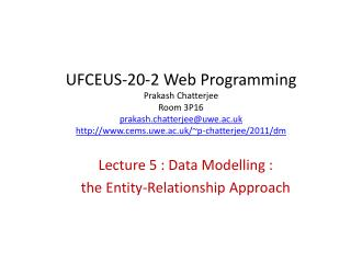 Lecture 5 : Data Modelling : the Entity-Relationship Approach