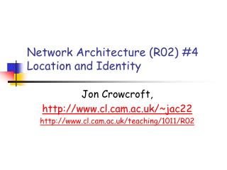 Network Architecture (R02) #4 Location and Identity