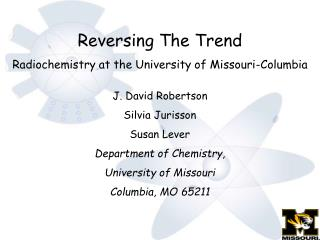 Reversing The Trend Radiochemistry at the University of Missouri-Columbia