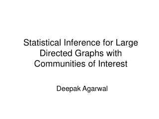 Statistical Inference for Large Directed Graphs with Communities of Interest