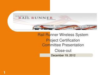 Rail Runner Wireless System Project Certification Committee Presentation Close-out