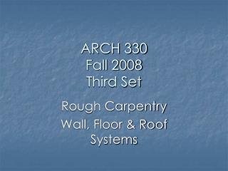 ARCH 330 Fall 2008 Third Set