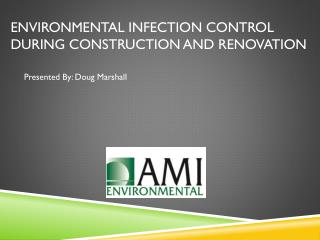 Environmental Infection Control  During Construction and Renovation