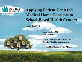Applying Patient Centered Medical Home Concepts to School-Based Health Centers