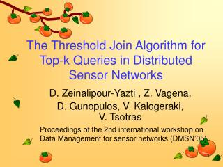 The Threshold Join Algorithm for Top-k Queries in Distributed Sensor Networks