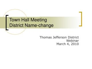 Town Hall Meeting District Name-change