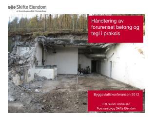 Håndtering av forurenset betong og tegl i praksis