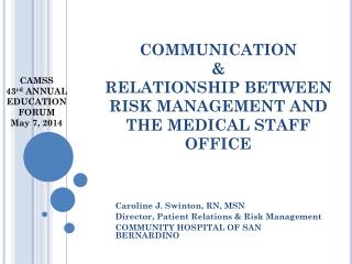 COMMUNICATION & RELATIONSHIP BETWEEN RISK MANAGEMENT AND THE MEDICAL STAFF OFFICE