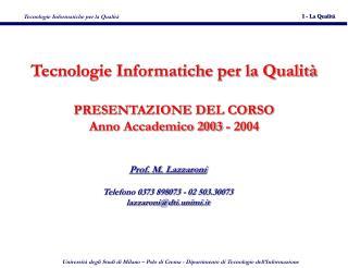 Tecnologie Informatiche per la Qualit� PRESENTAZIONE DEL CORSO Anno Accademico 2003 - 2004