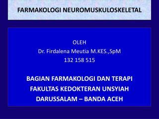 FARMAKOLOGI NEUROMUSKULOSKELETAL