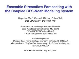 Ensemble Streamflow Forecasting with  the Coupled GFS-Noah Modeling System